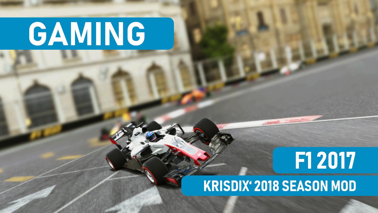 F1 2017 • Krisdix' 2018 Season Mod | QUICK-SAVE de